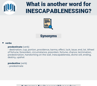 inescapablenessing, synonym inescapablenessing, another word for inescapablenessing, words like inescapablenessing, thesaurus inescapablenessing