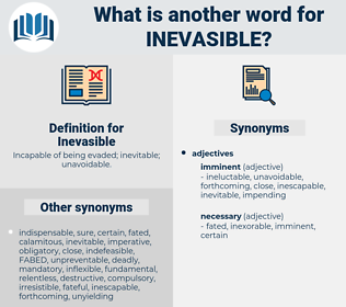 Inevasible, synonym Inevasible, another word for Inevasible, words like Inevasible, thesaurus Inevasible