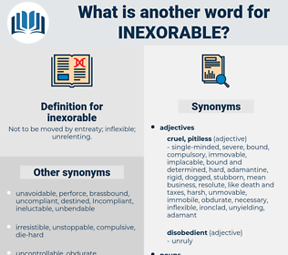 inexorable, synonym inexorable, another word for inexorable, words like inexorable, thesaurus inexorable