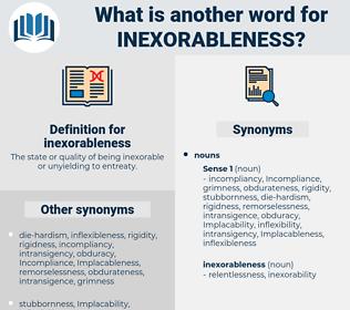 inexorableness, synonym inexorableness, another word for inexorableness, words like inexorableness, thesaurus inexorableness