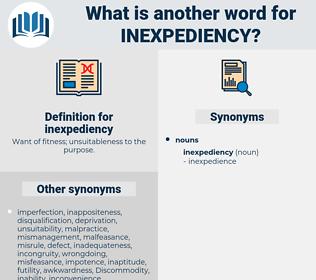 inexpediency, synonym inexpediency, another word for inexpediency, words like inexpediency, thesaurus inexpediency