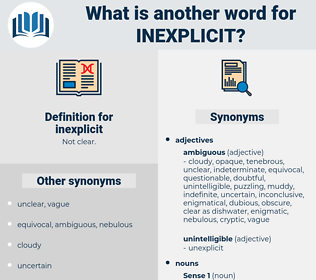inexplicit, synonym inexplicit, another word for inexplicit, words like inexplicit, thesaurus inexplicit