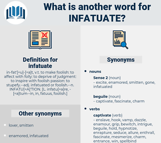 infatuate, synonym infatuate, another word for infatuate, words like infatuate, thesaurus infatuate