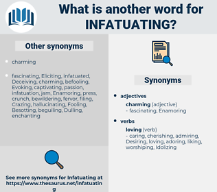 Infatuating, synonym Infatuating, another word for Infatuating, words like Infatuating, thesaurus Infatuating