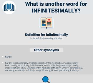 Infinitesimally, synonym Infinitesimally, another word for Infinitesimally, words like Infinitesimally, thesaurus Infinitesimally