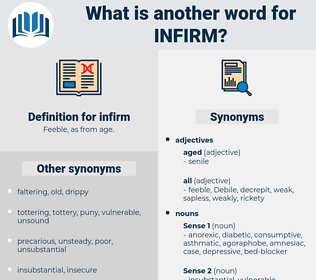 infirm, synonym infirm, another word for infirm, words like infirm, thesaurus infirm