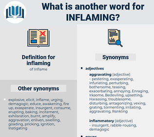 inflaming, synonym inflaming, another word for inflaming, words like inflaming, thesaurus inflaming