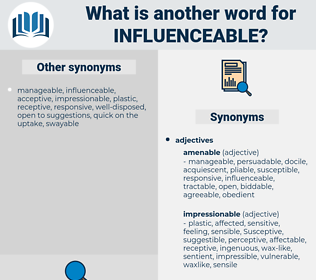 influenceable, synonym influenceable, another word for influenceable, words like influenceable, thesaurus influenceable