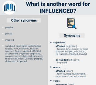 Influenced, synonym Influenced, another word for Influenced, words like Influenced, thesaurus Influenced