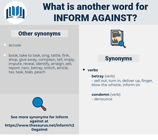 inform against, synonym inform against, another word for inform against, words like inform against, thesaurus inform against