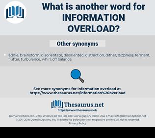 information overload, synonym information overload, another word for information overload, words like information overload, thesaurus information overload