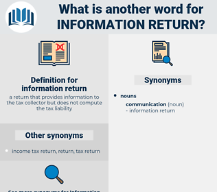 information return, synonym information return, another word for information return, words like information return, thesaurus information return