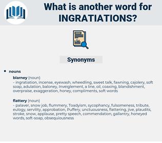 ingratiations, synonym ingratiations, another word for ingratiations, words like ingratiations, thesaurus ingratiations