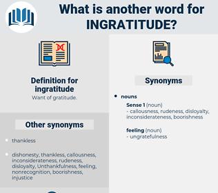 ingratitude, synonym ingratitude, another word for ingratitude, words like ingratitude, thesaurus ingratitude