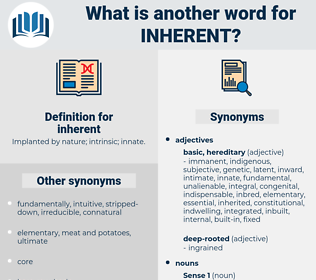 inherent, synonym inherent, another word for inherent, words like inherent, thesaurus inherent