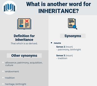 inheritance, synonym inheritance, another word for inheritance, words like inheritance, thesaurus inheritance