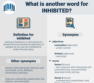 inhibited, synonym inhibited, another word for inhibited, words like inhibited, thesaurus inhibited
