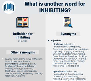 inhibiting, synonym inhibiting, another word for inhibiting, words like inhibiting, thesaurus inhibiting