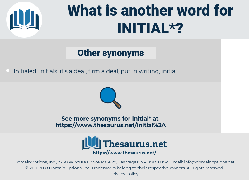 initial, synonym initial, another word for initial, words like initial, thesaurus initial