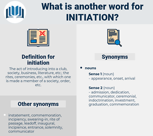 initiation, synonym initiation, another word for initiation, words like initiation, thesaurus initiation