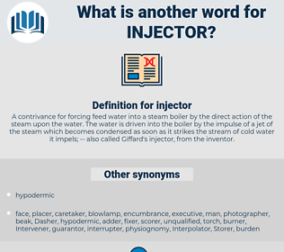 injector, synonym injector, another word for injector, words like injector, thesaurus injector