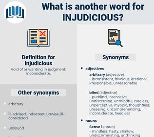 injudicious, synonym injudicious, another word for injudicious, words like injudicious, thesaurus injudicious