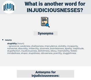 injudiciousnesses, synonym injudiciousnesses, another word for injudiciousnesses, words like injudiciousnesses, thesaurus injudiciousnesses
