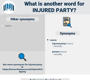 injured party, synonym injured party, another word for injured party, words like injured party, thesaurus injured party