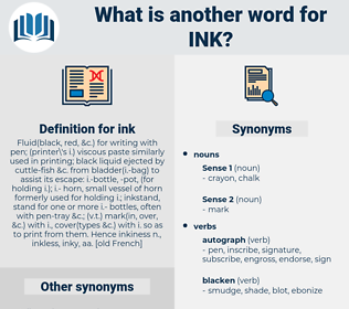 ink, synonym ink, another word for ink, words like ink, thesaurus ink
