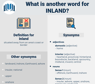 inland, synonym inland, another word for inland, words like inland, thesaurus inland