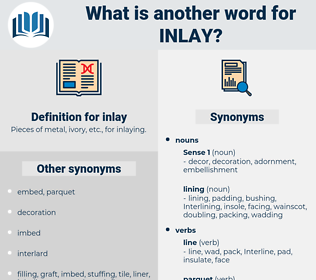 inlay, synonym inlay, another word for inlay, words like inlay, thesaurus inlay