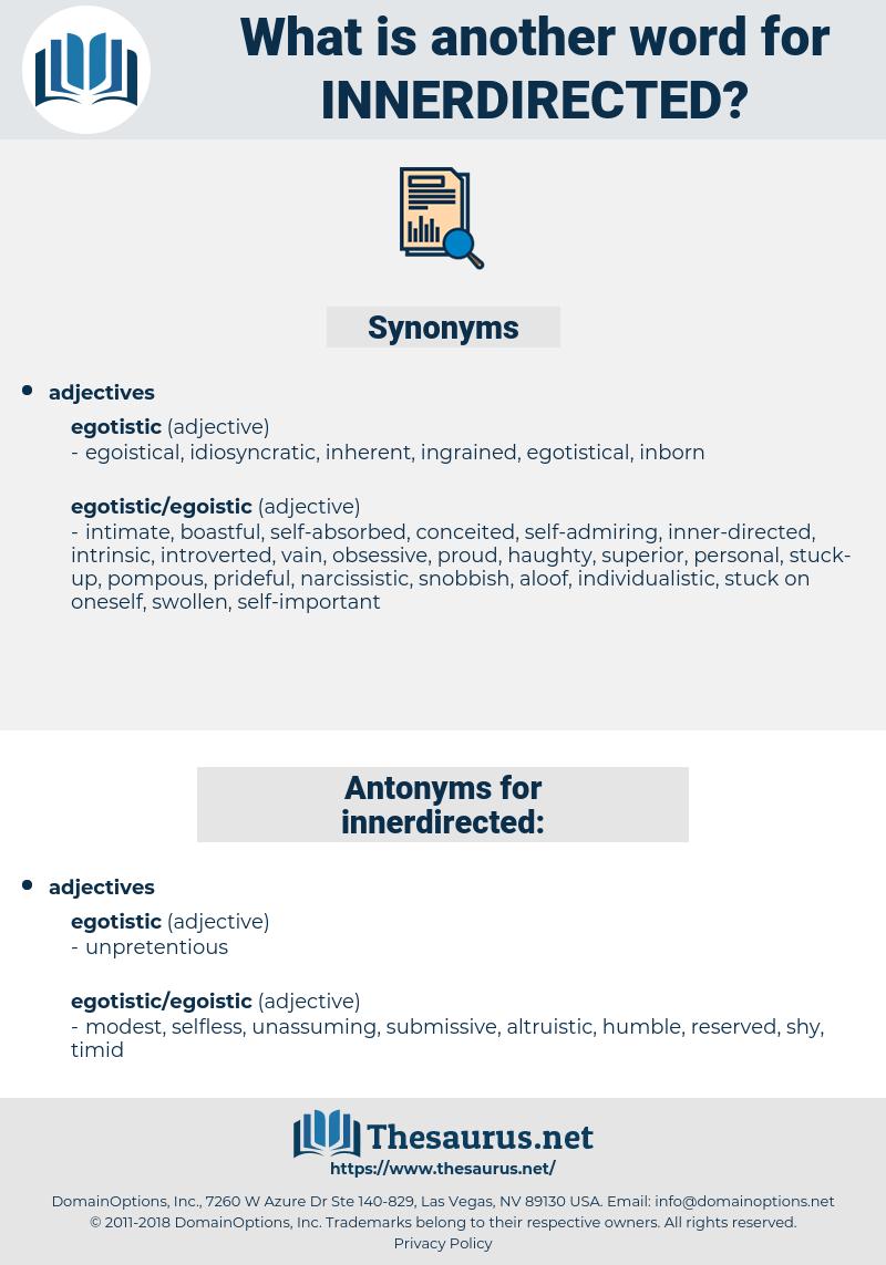 innerdirected, synonym innerdirected, another word for innerdirected, words like innerdirected, thesaurus innerdirected