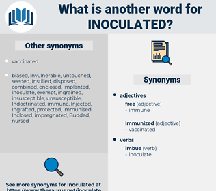 Inoculated, synonym Inoculated, another word for Inoculated, words like Inoculated, thesaurus Inoculated