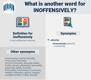 inoffensively, synonym inoffensively, another word for inoffensively, words like inoffensively, thesaurus inoffensively