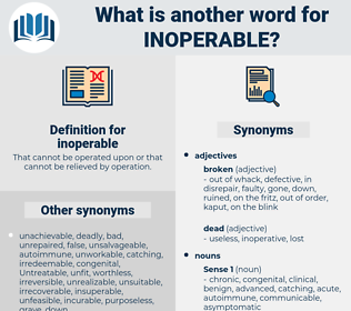 inoperable, synonym inoperable, another word for inoperable, words like inoperable, thesaurus inoperable