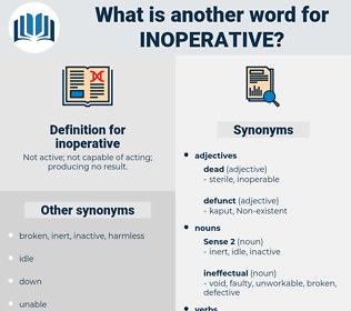 inoperative, synonym inoperative, another word for inoperative, words like inoperative, thesaurus inoperative