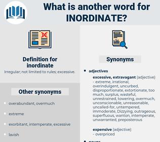 inordinate, synonym inordinate, another word for inordinate, words like inordinate, thesaurus inordinate
