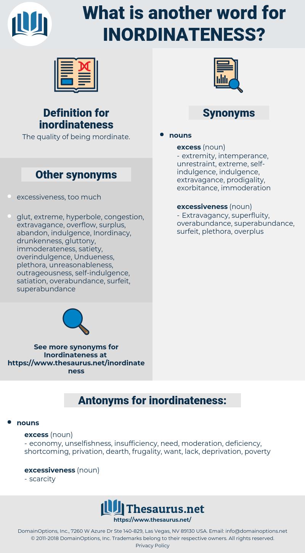 inordinateness, synonym inordinateness, another word for inordinateness, words like inordinateness, thesaurus inordinateness