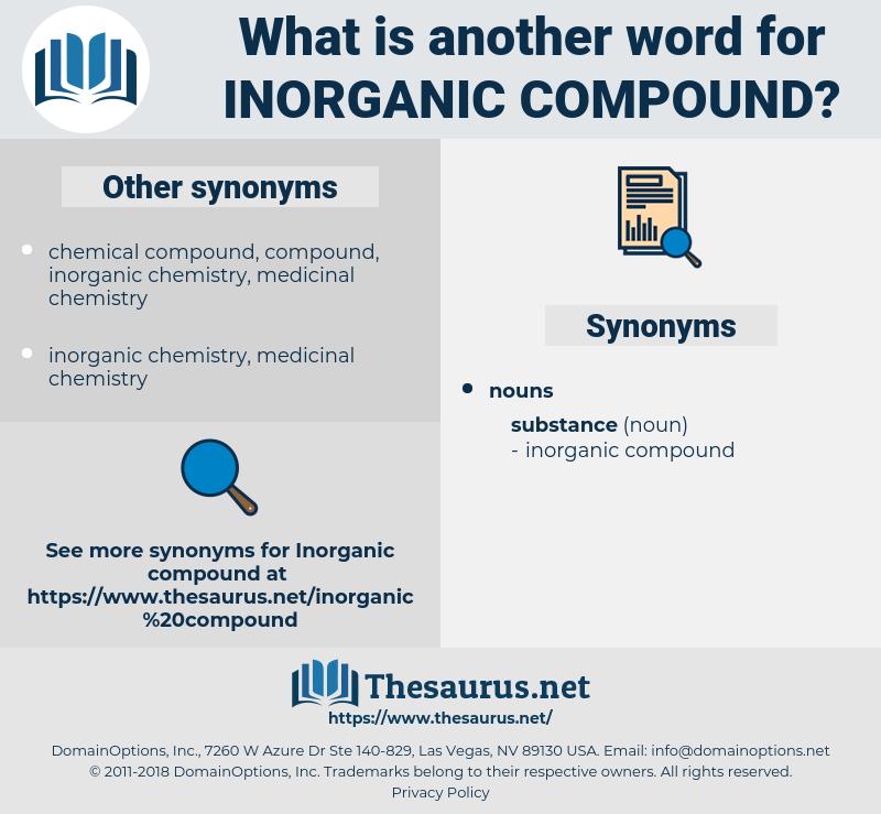 inorganic compound, synonym inorganic compound, another word for inorganic compound, words like inorganic compound, thesaurus inorganic compound