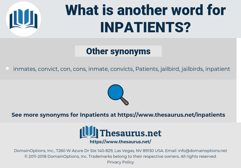 Inpatients, synonym Inpatients, another word for Inpatients, words like Inpatients, thesaurus Inpatients