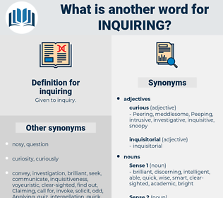 inquiring, synonym inquiring, another word for inquiring, words like inquiring, thesaurus inquiring