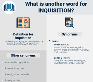 inquisition, synonym inquisition, another word for inquisition, words like inquisition, thesaurus inquisition