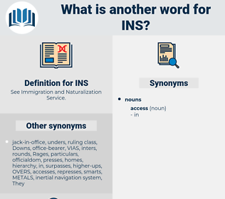 INS, synonym INS, another word for INS, words like INS, thesaurus INS