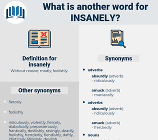 insanely, synonym insanely, another word for insanely, words like insanely, thesaurus insanely
