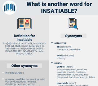 insatiable, synonym insatiable, another word for insatiable, words like insatiable, thesaurus insatiable