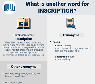 inscription, synonym inscription, another word for inscription, words like inscription, thesaurus inscription