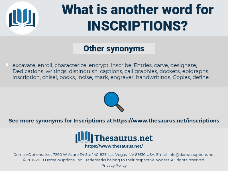 inscriptions, synonym inscriptions, another word for inscriptions, words like inscriptions, thesaurus inscriptions
