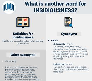insidiousness, synonym insidiousness, another word for insidiousness, words like insidiousness, thesaurus insidiousness