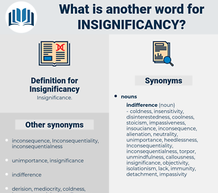 Insignificancy, synonym Insignificancy, another word for Insignificancy, words like Insignificancy, thesaurus Insignificancy