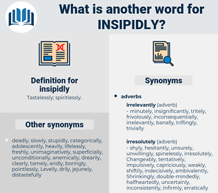 insipidly, synonym insipidly, another word for insipidly, words like insipidly, thesaurus insipidly